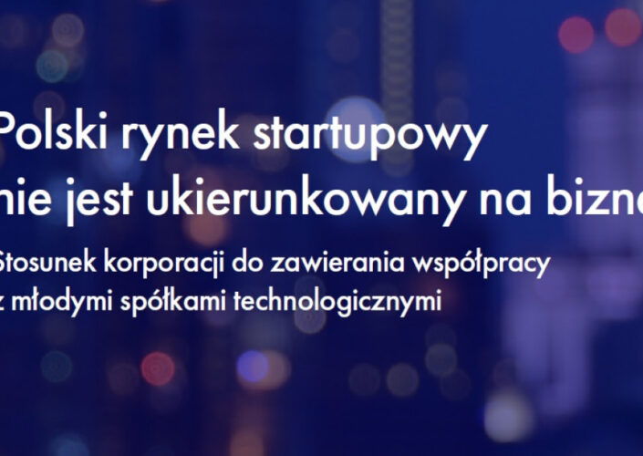 Polski rynek startupowy nie jest ukierunkowany na biznes.