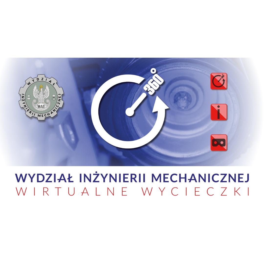Wirtualny spacer po pracowniach oraz laboratoriach Wydziału Inżynierii Mechanicznej Wojskowej Akademii Technicznej