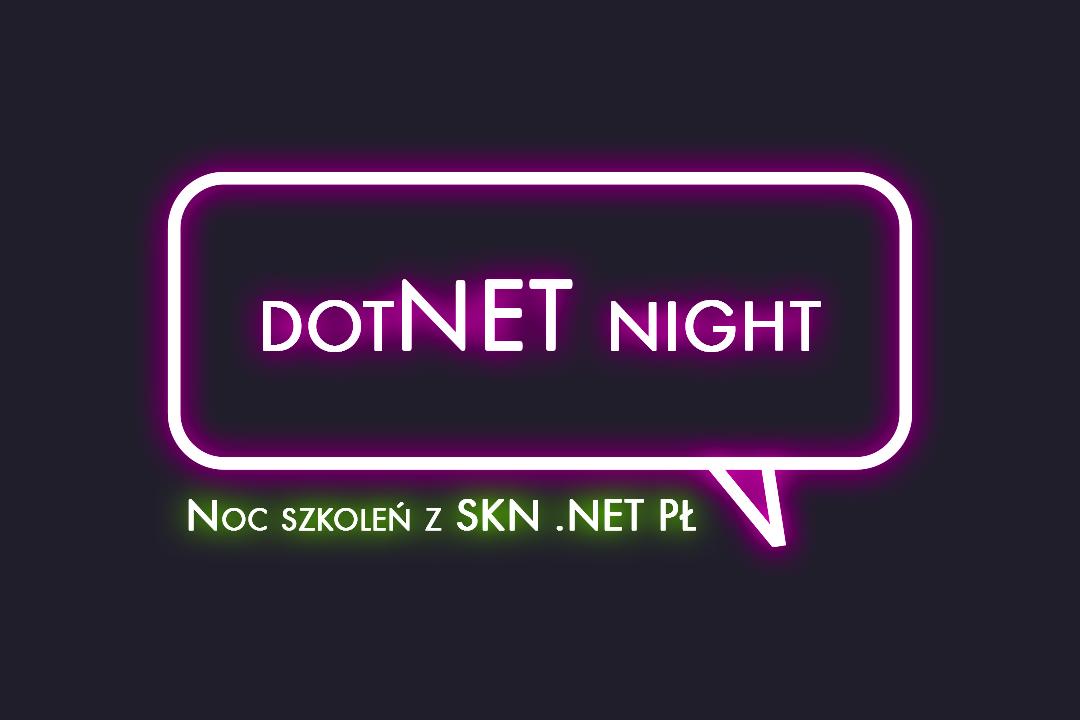 dotNET night – Noc szkoleń z SKN .NET PŁ
