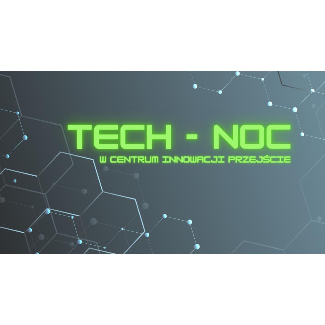 TECH – NOC w Centrum Innowacji Przejście